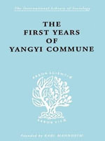 The First Years of Yangyi Commune : Methods and Strategies for the Beginning Teacher - David Crook