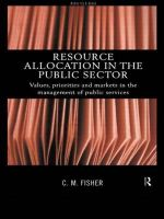 Resource Allocation in the Public Sector : Values, Priorities and Markets in the Management of Public Services - Colin Fisher