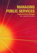 Managing Public Services : A Thoughtful Approach to the Practice of Management - Tony Doherty