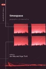 Timespace : Geographies of Temporality