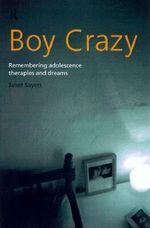 Boy Crazy : Remembering Adolescence, Memories and Dreams - Janet Sayers