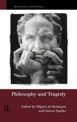 Philosophy and Tragedy : Warwick Studies in European Philosophy
