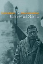 Colonialism and Neo-colonialism - Jean-Paul Sartre