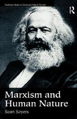 Marxism and Human Nature : Routledge Studies in Social and Political Thought - Sean Sayers