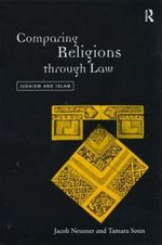 Comparing Religions Through Law : Judaism and Islam - Jacob Neusner