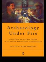 Archaeology Under Fire : Nationalism, Politics and Heritage in the Eastern Mediterranean and Middle East - Lynn Meskell