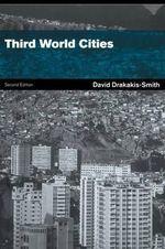 Third World Cities : Routledge Introductions to Development - David W. Drakakis-Smith