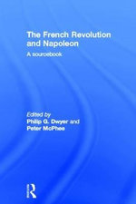 The French Revolution and Napoleon : A Sourcebook