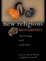New Religious Movements : Challenge and Response - Bryan Wilson