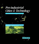 Pre-industrial Cities : Cities and Technology - Colin Chant