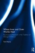 Where Inner and Outer Worlds Meet : Psychosocial Research in the Tradition of George Brown