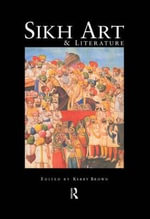 Sikh Art and Literature : Splendors of the Punjab