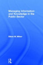 Managing Information and Knowledge in the Public Sector - Eileen Milner