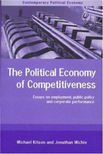 The Political Economy of Competitiveness : Corporate Performance and Public Policy - Michael Kitson