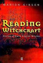 Reading Witchcraft : Stories of Early English Witches - Marion Gibson