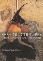 Fashion Cultures : Theories, Explorations and Analysis