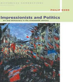 Impressionists and Politics : Art and Democracy in the Nineteenth Century - Philip G. Nord