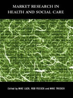 Market Research in Health and Social Care - Mike Luck