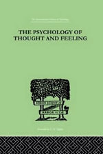 The Psychology of Thought and Feeling : A Conservative Interpretation of Results in Modern Psychology - Charles Platt