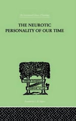 The Neurotic Personality of Our Time - Karen Horney