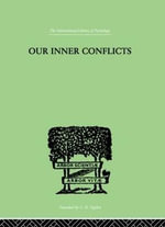 Our Inner Conflicts : Constructive Theory of Neurosis - Karen Horney