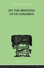 On the Bringing Up of Children : Christian Wisdom on Dialogue as a Habit of the Hea... - John Rickman