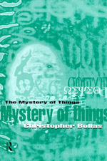 The Mystery of Things - Christopher Bollas