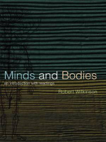 Minds and Bodies : An Introduction with Readings - Robert Wilkinson