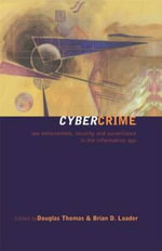 Cybercrime : Law Enforcement, Security and Surveillance in the Information Age
