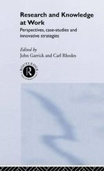 Research and Knowledge at Work : Prospectives, Case Studies and Innovative Strategies