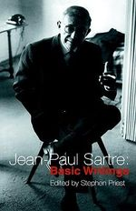 Jean-Paul Sartre : Basic Writings