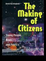 The Making of Citizens : Young People, News and Politics - David Buckingham