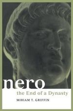 Nero : The End of a Dynasty - Mariam T. Griffin