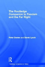 The Routledge Companion to Fascism and the Far Right : Routledge Companions - Peter Davies