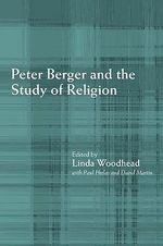 Peter Berger and the Study of Religion - Paul Heelas