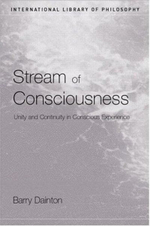 Stream of Consciousness : Unity and Continuity in Conscious Experience - Barry Dainton