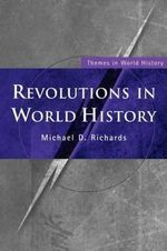 Revolutions in World History - Michael D. Richards