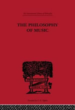 The Philosophy of Music : With an Introduction by Edward J. Dent and a Supplementary Essay