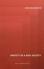 Anxiety in a Risk Society : Gender and Representation in Mesopotamia - Iain Wilkinson