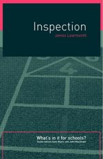 Inspection : What's in It for Schools? - James Learmouth