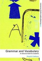 Grammar and Vocabulary : A Resource Book for Students - Howard Jackson