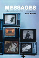 Messages : Mass Communication In The West, 1450 - 2000 - Brian Winston