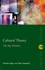 Cultural Theory : The Key Thinkers - Andrew Edgar
