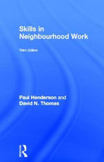 Skills in Neighbourhood Work : Through Time - Paul Henderson