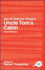 A Routledge Literary Sourcebook on Harriet Beecher Stowe's