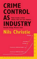 Crime Control as Industry : Towards Gulags, Western Style? - Nils Christie