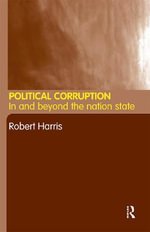 Political Corruption : In Beyond the Nation State - Robert Harris