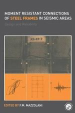 Moment Resistant Connections of Steel Frames in Seismic Areas : Design and Reliability