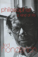 Philosopher : A Kind of Life - Prof. Ted Honderich