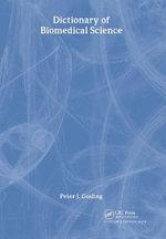 Dictionary of Biomedical Science - Peter J. Gosling